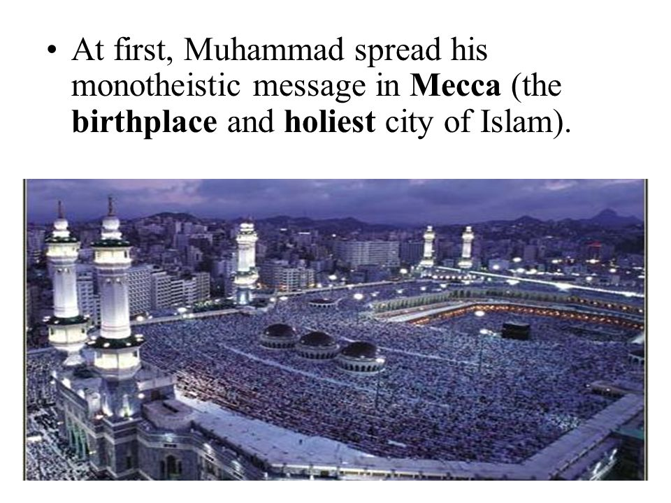Birthplace of Mohammed Mecca, The Muslim World. - ppt video online download