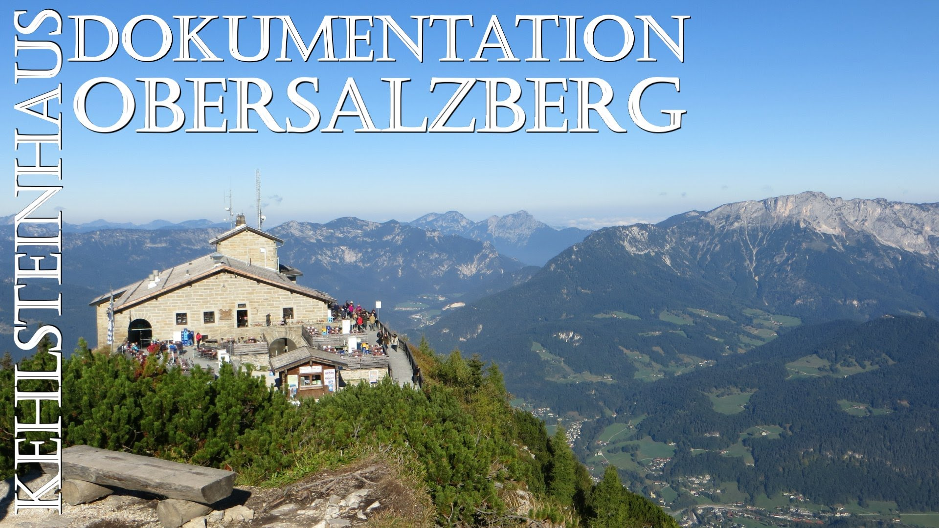 Dokumentation Obersalzberg The Bavarian Alps, Kehlsteinhaus Dokumentation Obersalzberg - YouTube