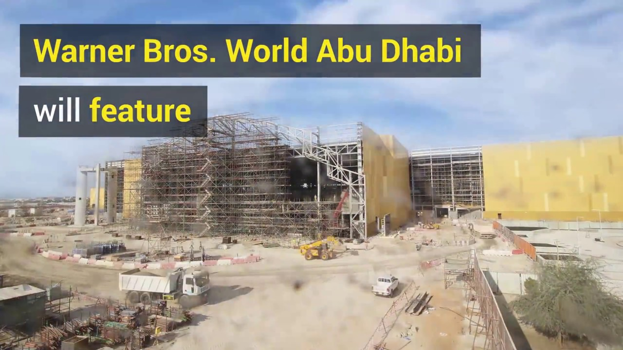 Warner Bros World Abu Dhabi, Time lapse of Warner Bros World Abu Dhabi construction - YouTube